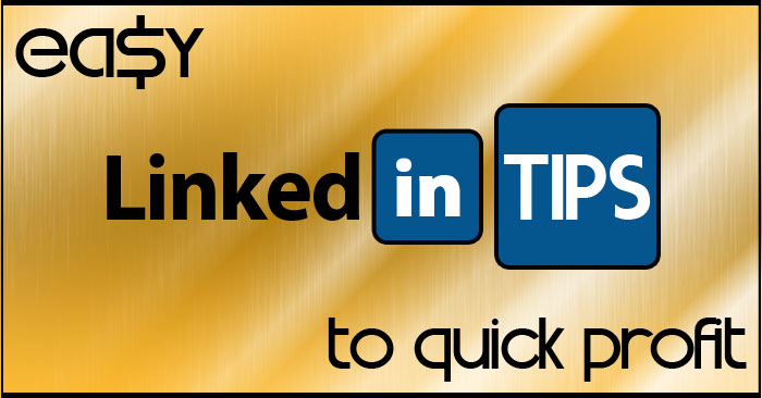 Easy LinkedIn Tip to Quick Profit