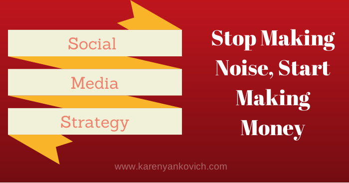 Karen Yankovich | Easy, Tweakable, Profitable Social Media Strategies 1