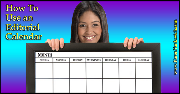 Karen Yankovich | How To Use An Editorial Calendar 5