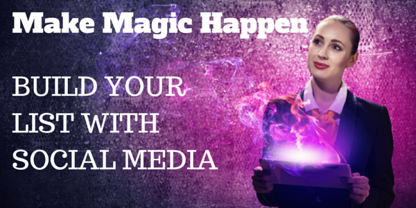 Karen Yankovich | Make Magic Happen: Build Your Email List With Social Media