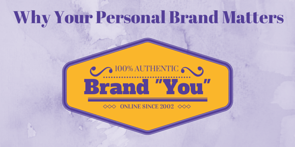 Personal Branding and Why it Matters
