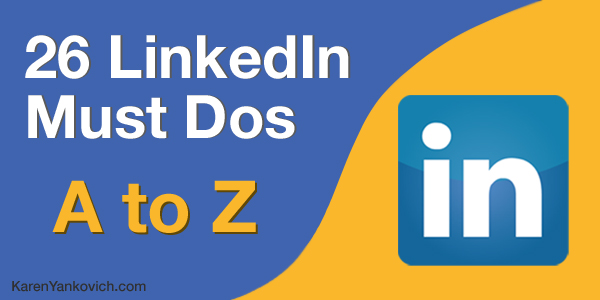 26 LinkedIn Must Dos from A to Z!