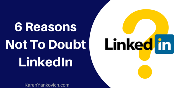 Doubting LinkedIn? Here's Why You Shouldn't