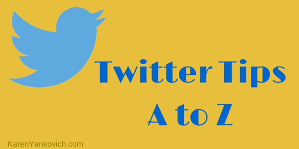 Tweet With Me! My List of Twitter Tips from A to Z