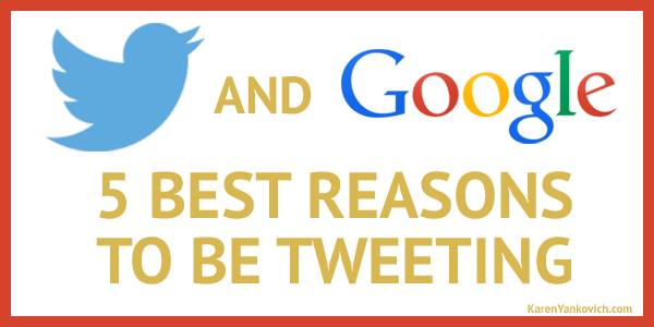 Twitter and Google: 5 Best Reasons to be Tweeting