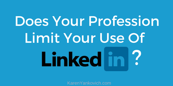Does Your Profession Limit Your Use of LinkedIn?