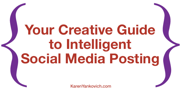 Karen Yankovich | Stuck on What to Post About? Your Creative Guide to Intelligent Posting 2