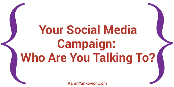social media campaign - who are you talking to