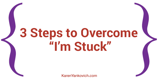 "Karen Yankovich | Don't Let Perfect be the Enemy of Good! 3 Steps to Overcome ""I'm Stuck"""