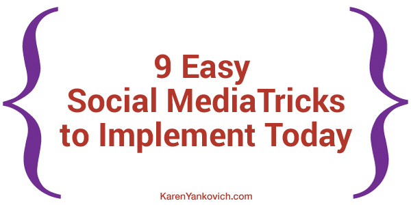 9 Easy Social Media Tricks to Implement Today