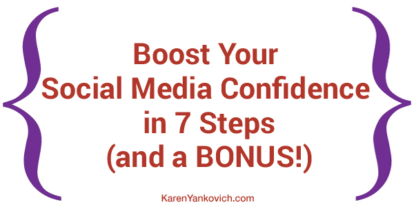 Boost Your Social Media Confidence in 7 Steps (and a BONUS!)