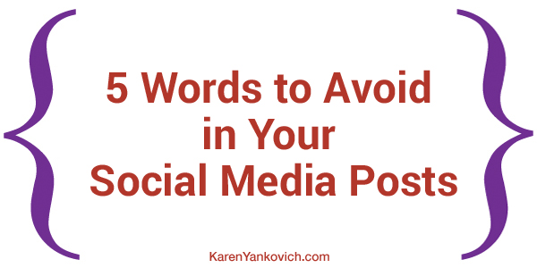 5 Words to Avoid in Your Social Media Posts