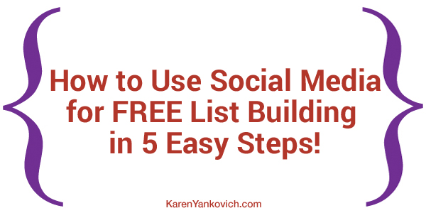 How to Use Social Media for FREE List Building in 5 Easy Steps!