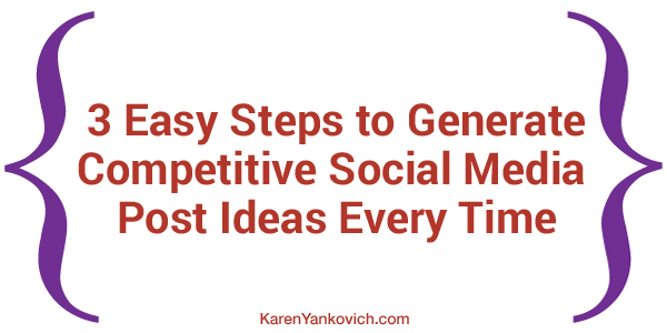 3 Easy Steps to Generate Competitive Social Media Post Ideas Every Time