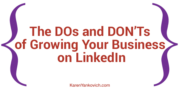 The DOs and DON'Ts of Growing Your Business on LinkedIn