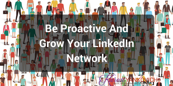 Are You Proactively Growing Your LinkedIn Network?