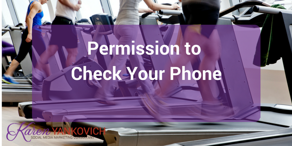 Permission to Check Your Phone
