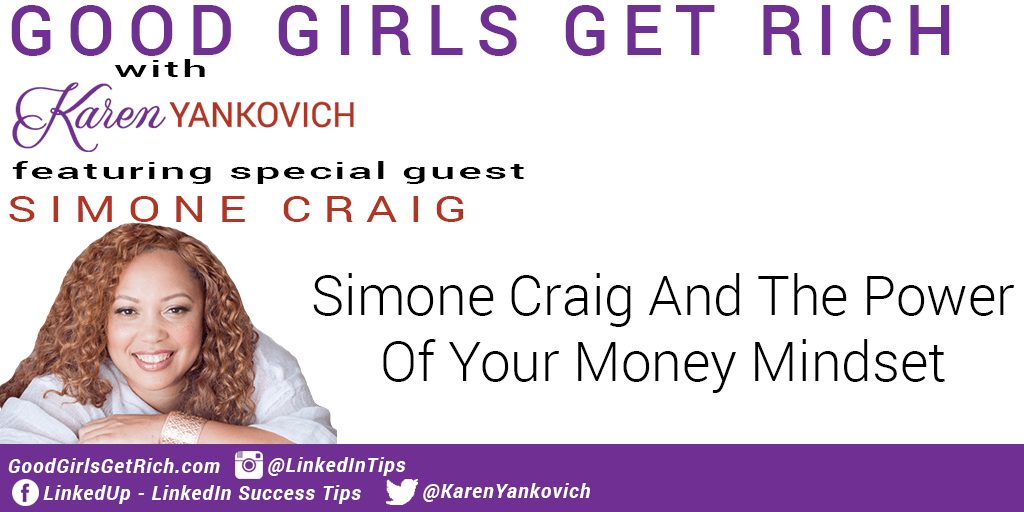[Good Girls Get Rich Podcast Episode 33] Simone Craig And The Power Of Your Money Mindset