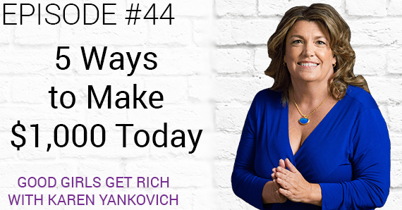 [Good Girls Get Rich Episode 44] 5 Ways to make $1,000 Today