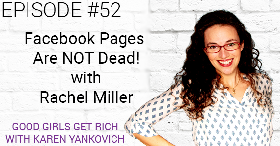 [Good Girls Get Rich Episode 052] Facebook Pages are NOT Dead with Rachel Miller