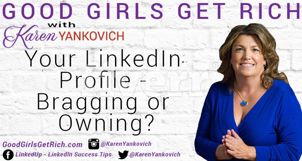 058 – Your LinkedIn Profile – Bragging or Owning?