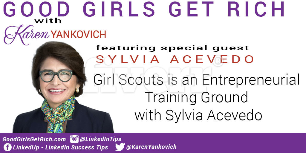 058 – Girl Scouts is an Entrepreneurial Training Ground with Sylvia Acevedo, CEO of Girl Scouts of America