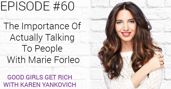 060 – The Importance Of Actually Talking To People With Marie Forleo