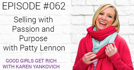 062 – Selling With Passion And Purpose With Patty Lennon