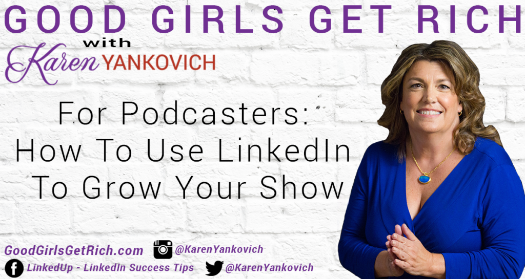 065 – For Podcasters – How To Use LinkedIn To Grow Your Show