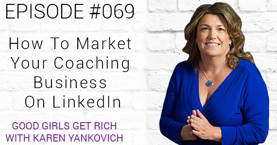 069 – How To Use LinkedIn To Market Your Coaching Business