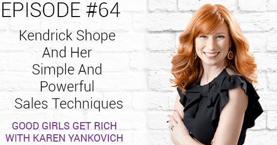 064 – Kendrick Shope and her Simple and Powerful Sales Techniques