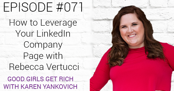 071 – How To Leverage Your LinkedIn Company Page with Rebecca Vertucci