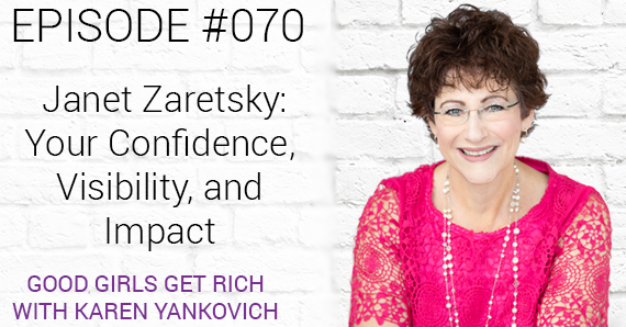 070 – Janet Zaretsky – Your Confidence, Visibility, and Impact