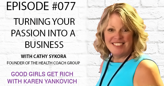 077 – How Cathy Sykora Turned Her Passion Into a Business
