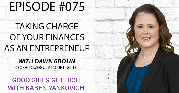 075 – Taking Charge of Your Finances as an Entrepreneur with Dawn Brolin