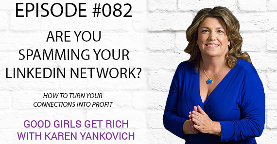 082 – Are You Spamming Your LinkedIn Network?