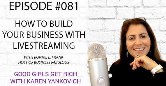 081 – How to Build Your Business with Livestreaming with Bonnie Frank