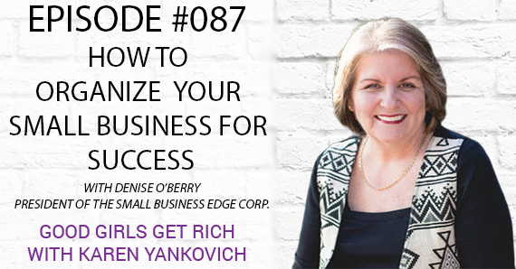 087 – How to Organize Your Small Business for Success with Denise O'Berry