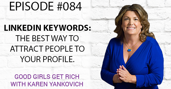 084 – LinkedIn Keywords: The Best Way to Attract People to Your Profile