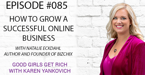 085- How to Grow a Successful Online Business with Natalie Eckdahl From Bizchix
