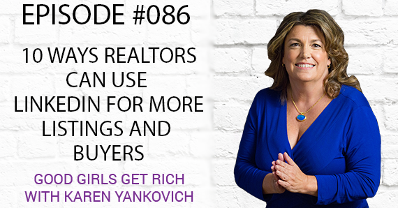 086 – 10 Ways Realtors Can Use LinkedIn for More Listings and Buyers [TRANSCRIPT]