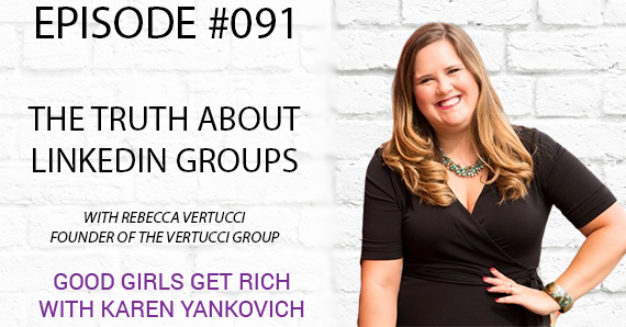 091 – The Truth About LinkedIn Groups with Rebecca Vertucci