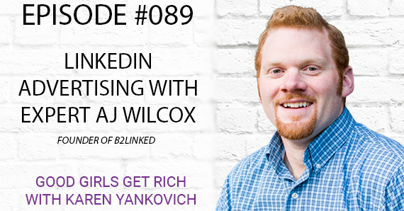 089 – LinkedIn Advertising with Expert AJ Wilcox