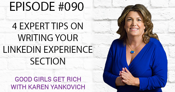 090 – 4 Expert Tips on Writing Your LinkedIn Experience Section [TRANSCRIPT]