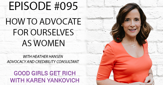 095 – How to Advocate for Ourselves as Women with Heather Hansen