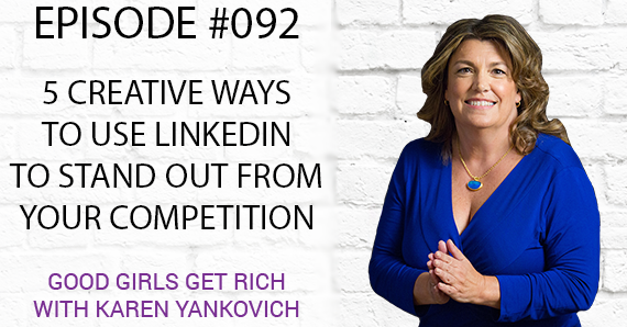 092 – 5 Creative Ways to Use LinkedIn to Stand Out From Your Competition