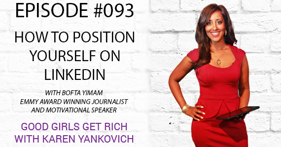 093 – How to Position Yourself on LinkedIn with Bofta Yimam [TRANSCRIPT]