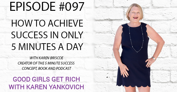 097 – How to Achieve Success in Only 5 Minutes a Day [TRANSCRIPT]