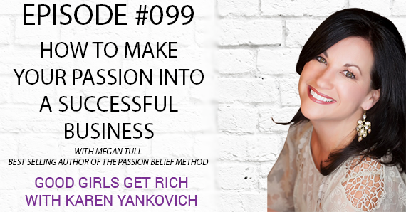 099 – How to Make Your Passion Into a Successful Business with Megan Tull