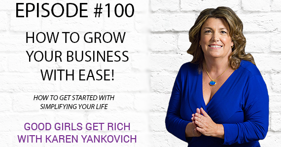 100 – How to Grow Your Business with Ease [TRANSCRIPT]